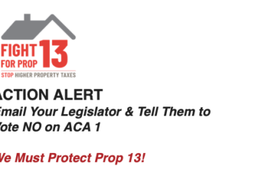 Action Alert! Protect Proposition 13